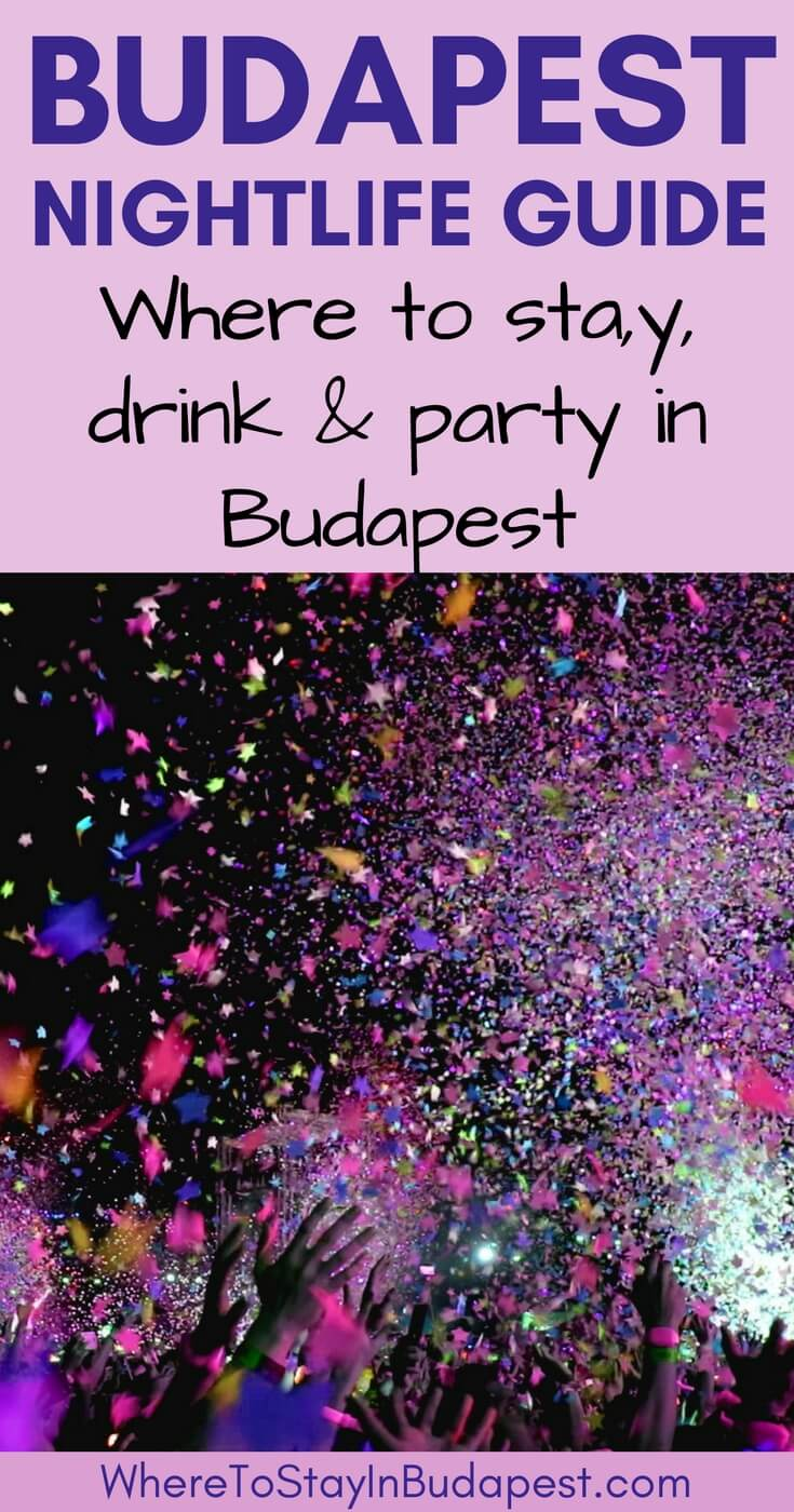 Our Big Fat Budapest Nightlife Guide: What to Do, Where to Drink, and Best Area to Stay in Budapest for Nightlife. Budapest Nightlife I Budapest Nightlife Bar I Budapest Ruin Pubs I Where to Stay in Budapest Hotels