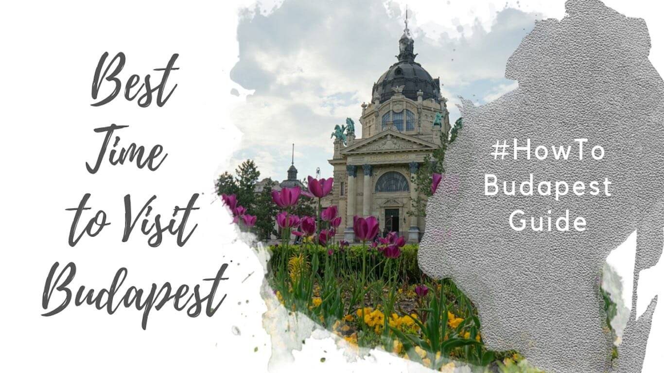 Feature image for an article about the best time to visit budapest.