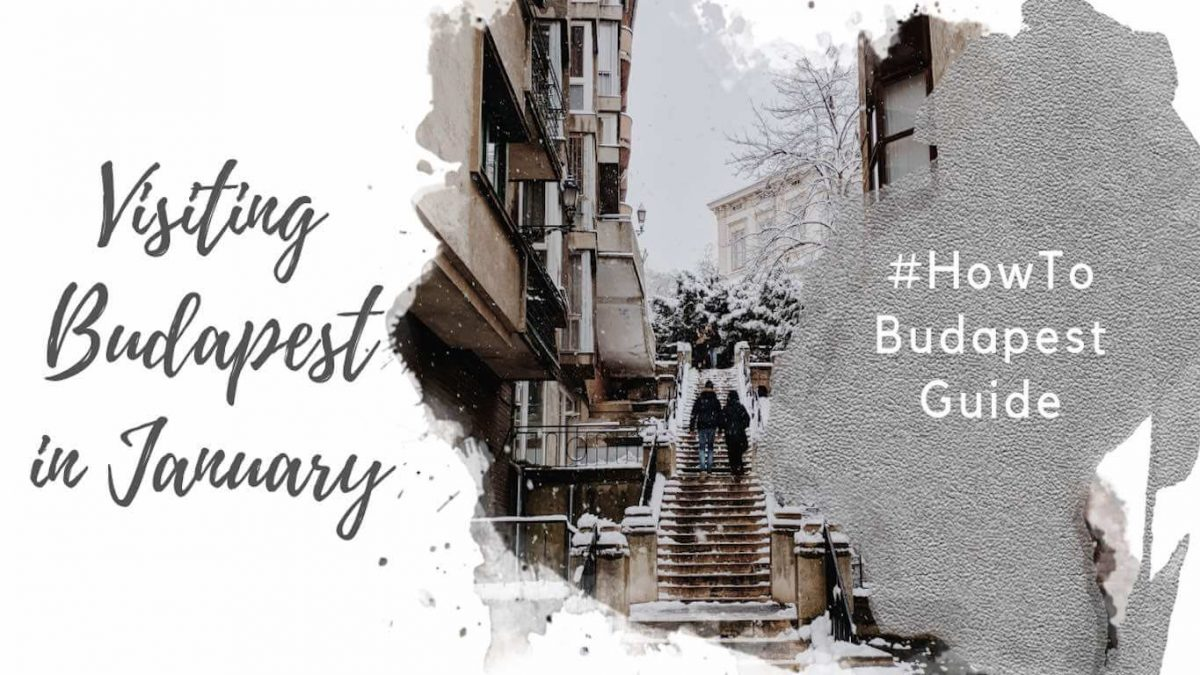 "Feature image for an article about Visiting Budapest in January. A watercolor foreground has the text ""Visiting Budapest in January"" and ""#howtobudapest"". The background image shows two people climbing outdoor stairs in Buda, near Budapest Castle. There is snow on the ground and in the trees and it is winter."