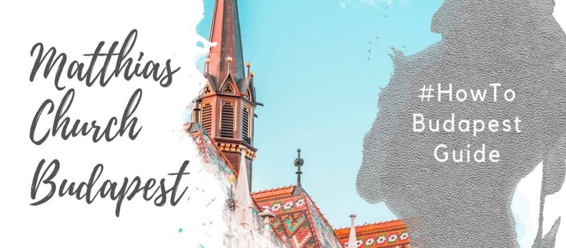 Feature image for an article about Matthias Church in Budapest.