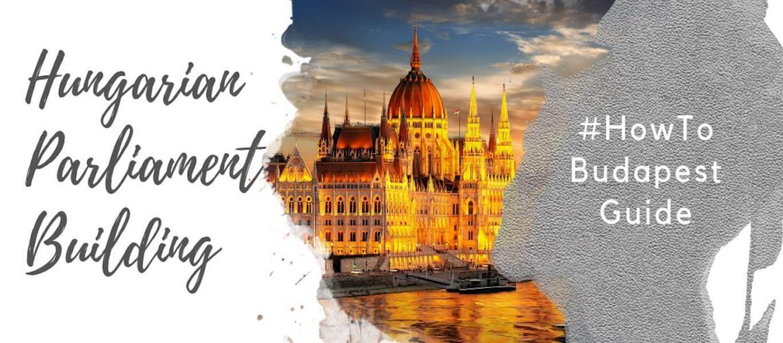 Feature image for an article about the Hungarian Parliament Building in Budapest. A watercolor foreground has the text